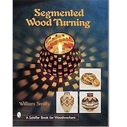 Segmented Wood Turning ( Schiffer Book for Woodworkers )