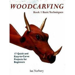 Woodcarving Book 1: Basic Techniques