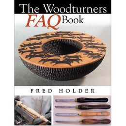 The Woodturners FAQ Book