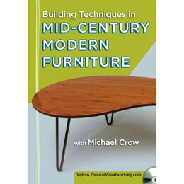 Building Techniques In Mid-Century Modern Furniture with Michael Crow (DVD)