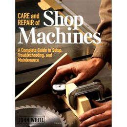 Care & Repair of Shop Machines