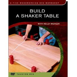 DVD - Build a Shaker Table ( Fine Woodworking DVD Workshop )