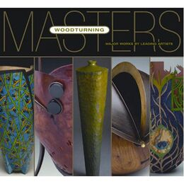 Masters Woodturning - Major Works by Leading Artists