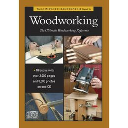 Complete Illustrated Guide to Woodworking Collection