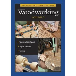 Complete Illustrated Guide to Woodworking Volume 3 - CD