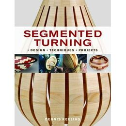 Segmented Turning - Desing - Techniques - Projects