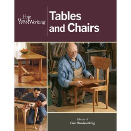 Fine Woodworking: Tables and Chairs