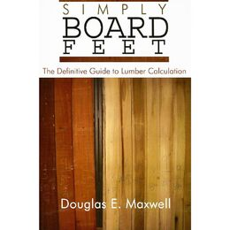 Simply Board Feet: The Definitive Guide to Lumber Calculation