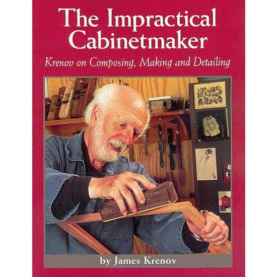 The Impractical Cabinetmaker: Krenov on Composing, Making and Detailing