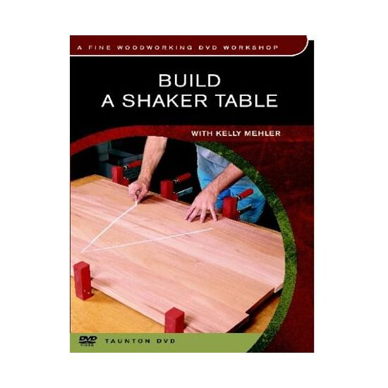 Dvd Build A Shaker Table Fine Woodworking Dvd Workshop