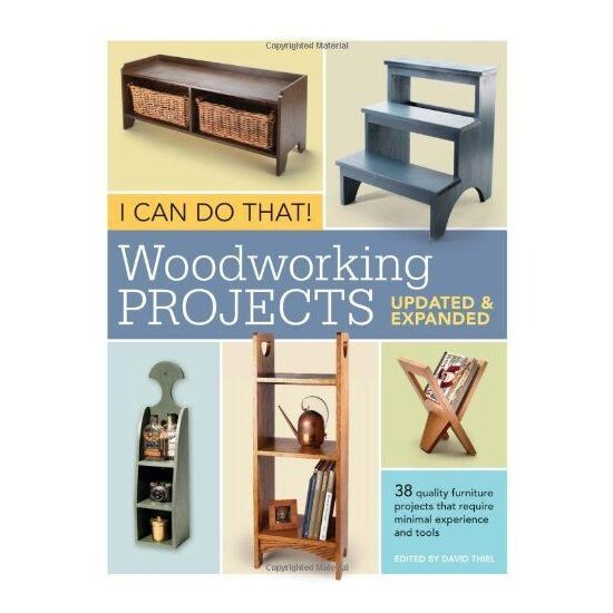 I Can Do That: Woodworking Projects Updated & Expanded